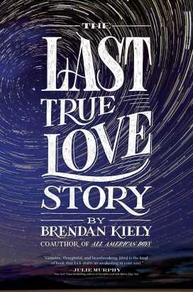 the-last-true-love-story-9781481429887_hr
