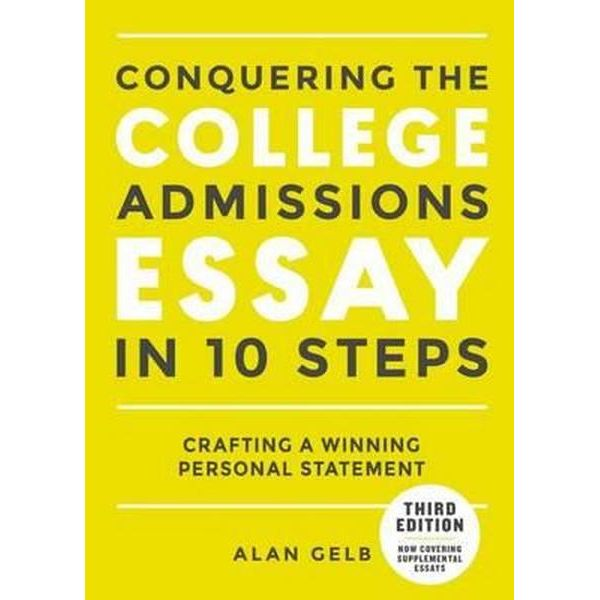 conquering-the-college-admissions-essay-in-10-steps-third-edition